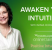 Awaken your intuition